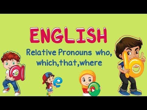 English | Relative Pronouns ( who, which,that,where)