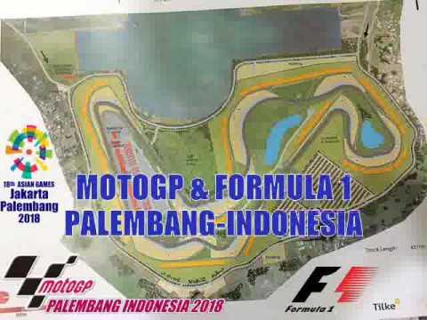 Pembangunan Sirkuit MotoGP & F1 PALEMBANG-INDONESIA dimulai