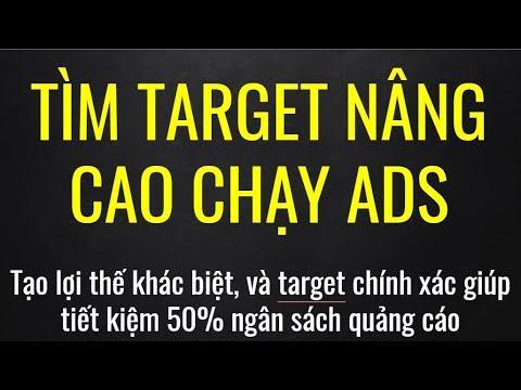 Tìm Kiếm Target NÂNG CAO Để Quảng Cáo FACEBOOK ADS – Super Target 2018