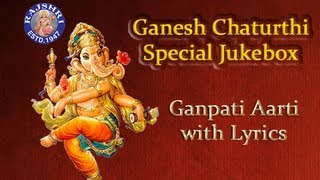 Ganesh Chaturthi Special Jukebox - Ganpati Aarti With Lyrics