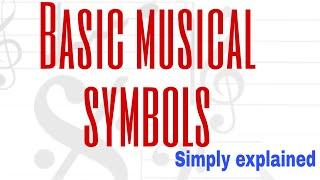 Basic musical symbols, simply explained.