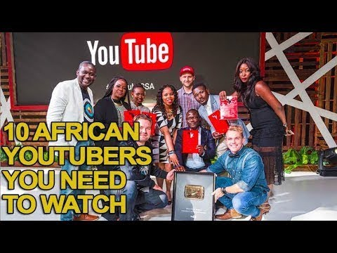 10 African Youtubers You Need to Watch