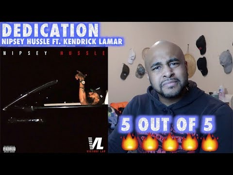 Nipsey Hussle - Dedication feat. Kendrick Lamar [Official Audio] REACTION