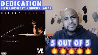 Nipsey Hussle - Dedication feat. Kendrick Lamar [Official Audio] REACTION