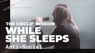 While She Sleeps - Anti-Social   ⭕ THE CIRCLE #14   OFFSHORE Live Session