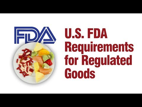 U.S. FDA Requirements for Regulated Goods