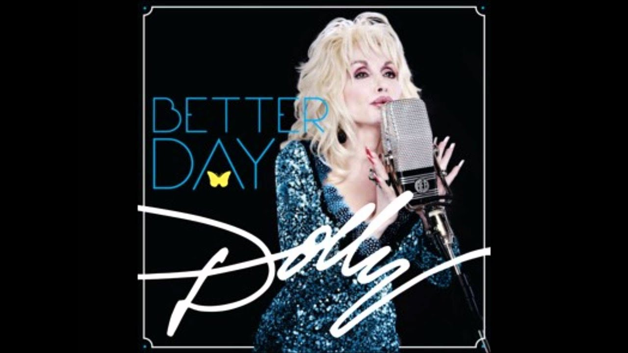 Dolly Parton - Better Day Lyrics | MetroLyrics