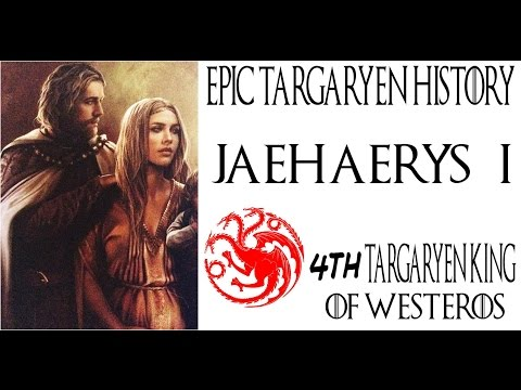 Epic Targaryen History Jaehaerys I (4th Targaryen King of Westeros)