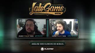 Late Game Show #103 - Análise dos elencos do #CBLoL