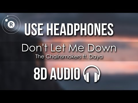 The Chainsmokers - Don't Let Me Down (8D AUDIO) Ft. Daya