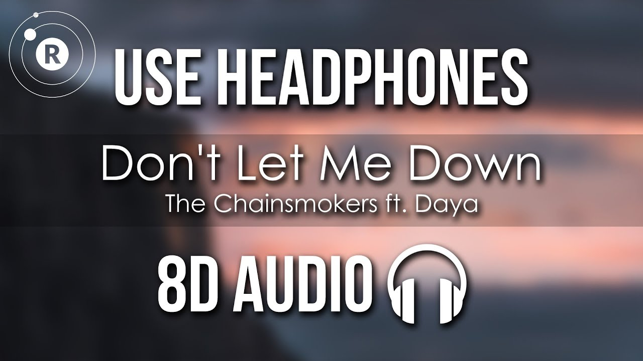 Download The Chainsmokers - Don't Let Me Down (8D AUDIO) ft. Daya