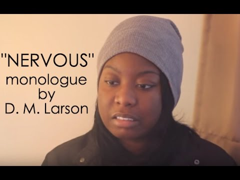 """Nervous"" Monologue for Female written by D. M. Larson performance by actress Asia Marche"