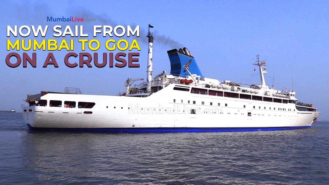 Mumbai To Goa Cruise is finally here - Watch this video | Mumbai Live