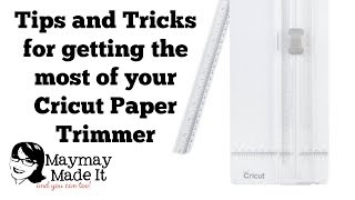 Tips and Tricks for Paper Trimmer Specifically Cricut Trimmer