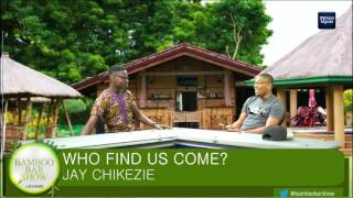 Bamboo Bar Show: Who Find Us Come? Jay Chikezie