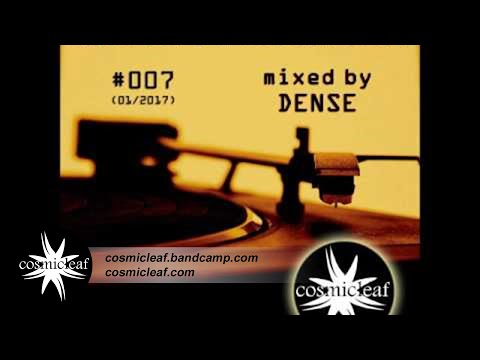 Cosmicleaf Essentials #007 Mixed by Dense
