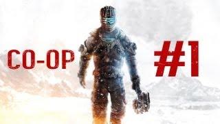 Dead Space 3 CO-OP Walkthrough - Part 1 - Dead Space 3 Gameplay Let