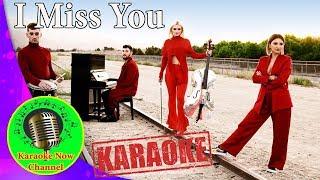 [Karaoke] I Miss You- Clean Bandit ft Julia Michael- Karaoke Now