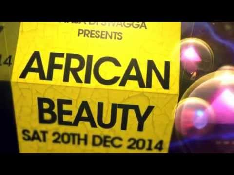AFRICAN BEAUTY BY GINJA DI SWAGGA SAT 20TH DEC 2014