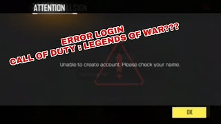 Error Login Call of Duty Legends of War || Unable to create account