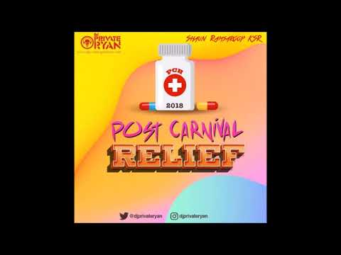 DJ Private Ryan - Post Carnival Relief 2018