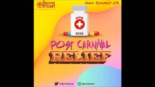 DJ Private Ryan - Post Carnival Relief 2018