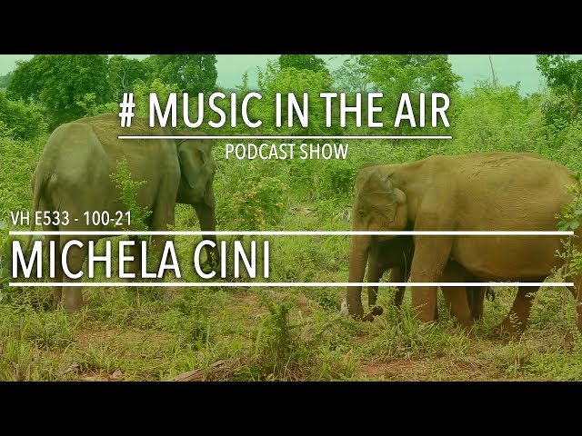 PodcastShow | Music in the Air VH 100-21 w/ MICHELA CINI