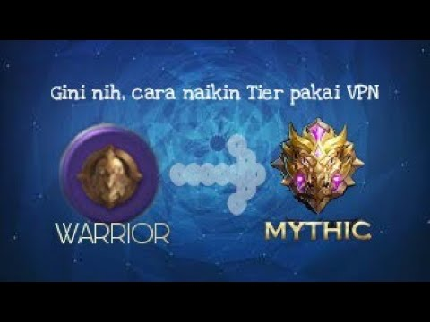 Cara Pro Player naik ke mythic menggunakan VPN - Mobile Legends : Bang Bang