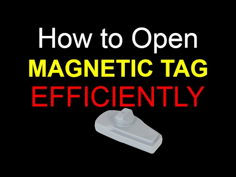 How to Open Magnetic Tag Efficiently