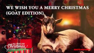 We Wish You A Merry Christmas (Goat Edition)