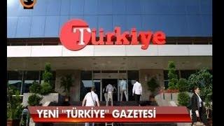 """Yeni """"Türkiye"""" Gazetesi"""