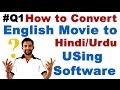 Q1 How to Convert English Movie to Hindi Urdu Movie Using Software Translate Movie Language
