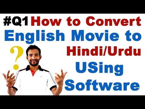 Q1 How  to Convert English Movie to HindiUrdu Movie Using Software Translate Movie Language