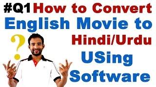 [#Q1] How  to Convert English Movie to Hindi/Urdu Movie Using Software (Translate Movie Language)