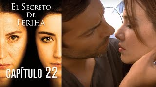 El Secreto De Feriha Capítulo 22 En Español