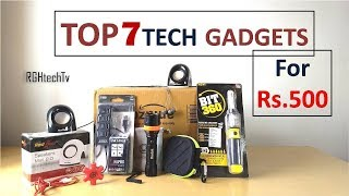 Top 7 Tech Under Rs.500 | Tech Gadgets & Accessories