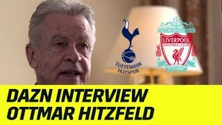 "Ottmar Hitzfeld im Interview: ""Liverpool der klare Favorit"" | UEFA Champions League | DAZN"