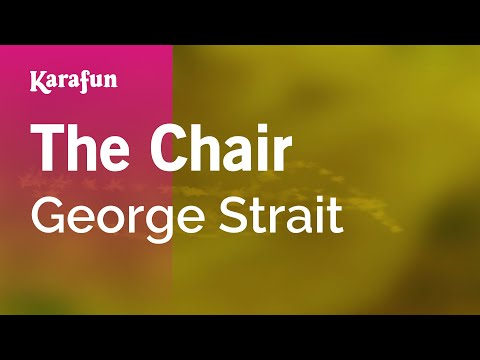Karaoke The Chair  George Strait *
