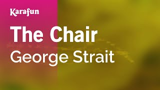 Karaoke The Chair - George Strait *