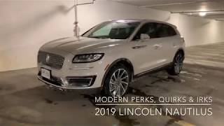 Perks, Quirks & Irks - 2019 Lincoln Nautilus