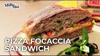 Super Cheesy Pizza Focaccia Sandwich Recipe | English Recipe | Milky Mist