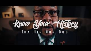 Tha hip hop doc - know your history (official music video)   4k sony a6300/a6500