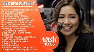 OPM LOVE SONGS TAGALOG 2021 - SULYAP x Magandang Dilag, PAUBAYA   BEST OF WISH 107.5 SONGS PLAYLIST