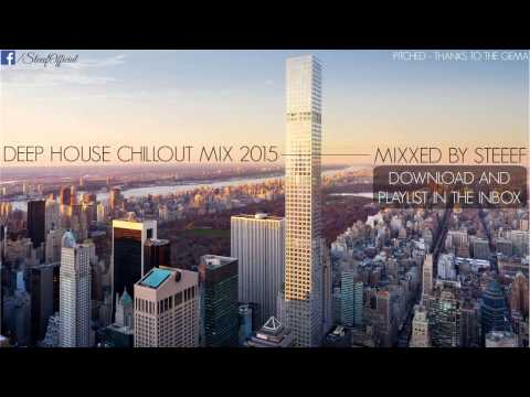 Deep House Chill Out Music 2015 MIX
