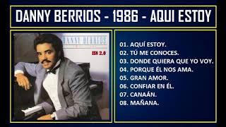 Danny Berrios - 1986 - Aquí estoy