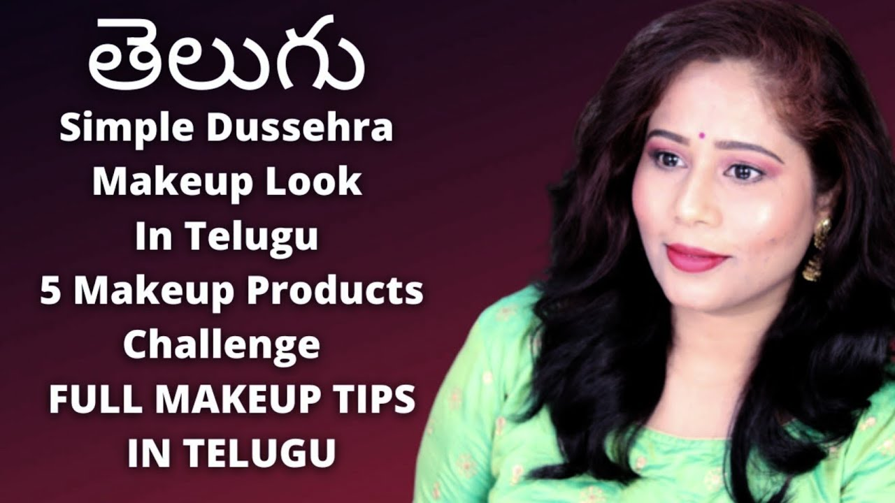 Simple Dussehra Makeup Look In Telugu  10 Makeup Products Challenge  FULL  MAKEUP TIPS IN TELUGU