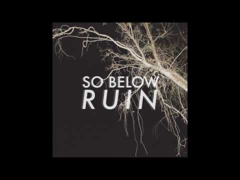 So Below - Ruin (Audio)