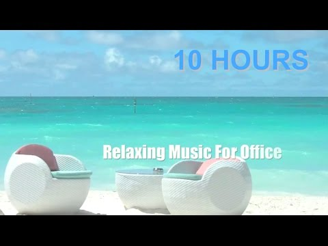 Music for Office: 10 HOURS Music for Office Playlist and Mus
