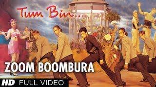 Zoom Boombura Full Song | Tum Bin | Priyanshu Chatterjee, Sandali Sinha