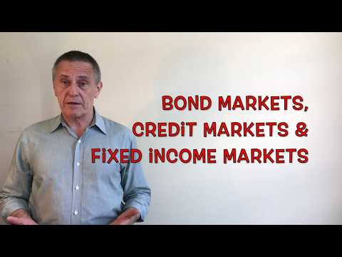 Bond Markets, Credit Markets and Fixed Income Markets: How They Differ
